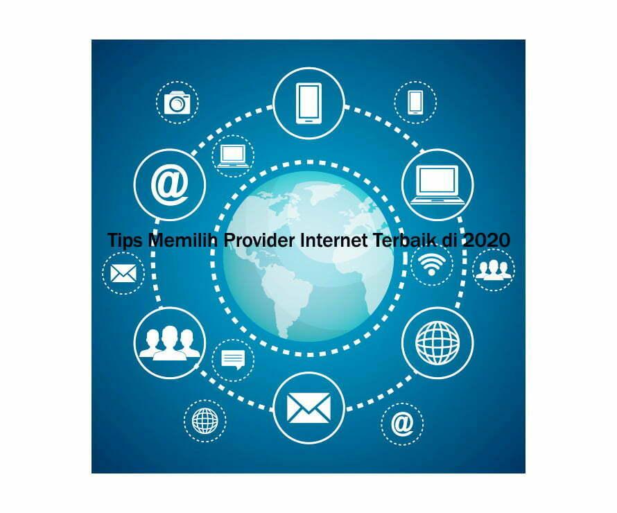 Tips Memilih Provider Internet Terbaik di 2020
