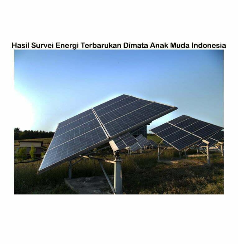 Hasil Survei Energi Terbarukan Dimata Anak Muda Indonesia smartpower media berita