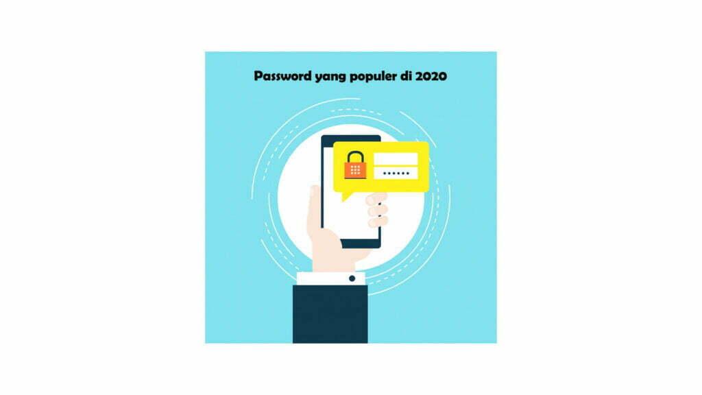 Password yang populer di 2020 Smartpowermedia berita realistis Jakarta 2020