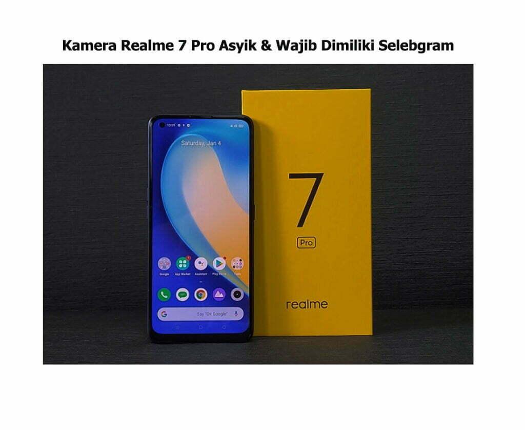 Kamera Realme 7 Pro Asyik & Wajib Dimiliki Selebgram MEDIA SMARTPOWER 2020