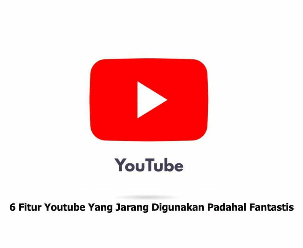 6 Fitur Youtube Yang Jarang Digunakan Padahal Fantastis smartpower media berita jakarta