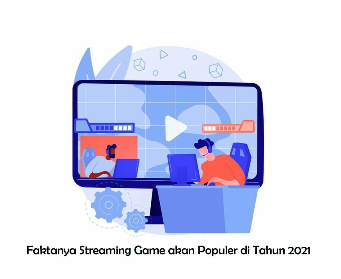 Faktanya Streaming Game akan Populer di Tahun 2021 smartpower media berita jakarta terpercaya realistis