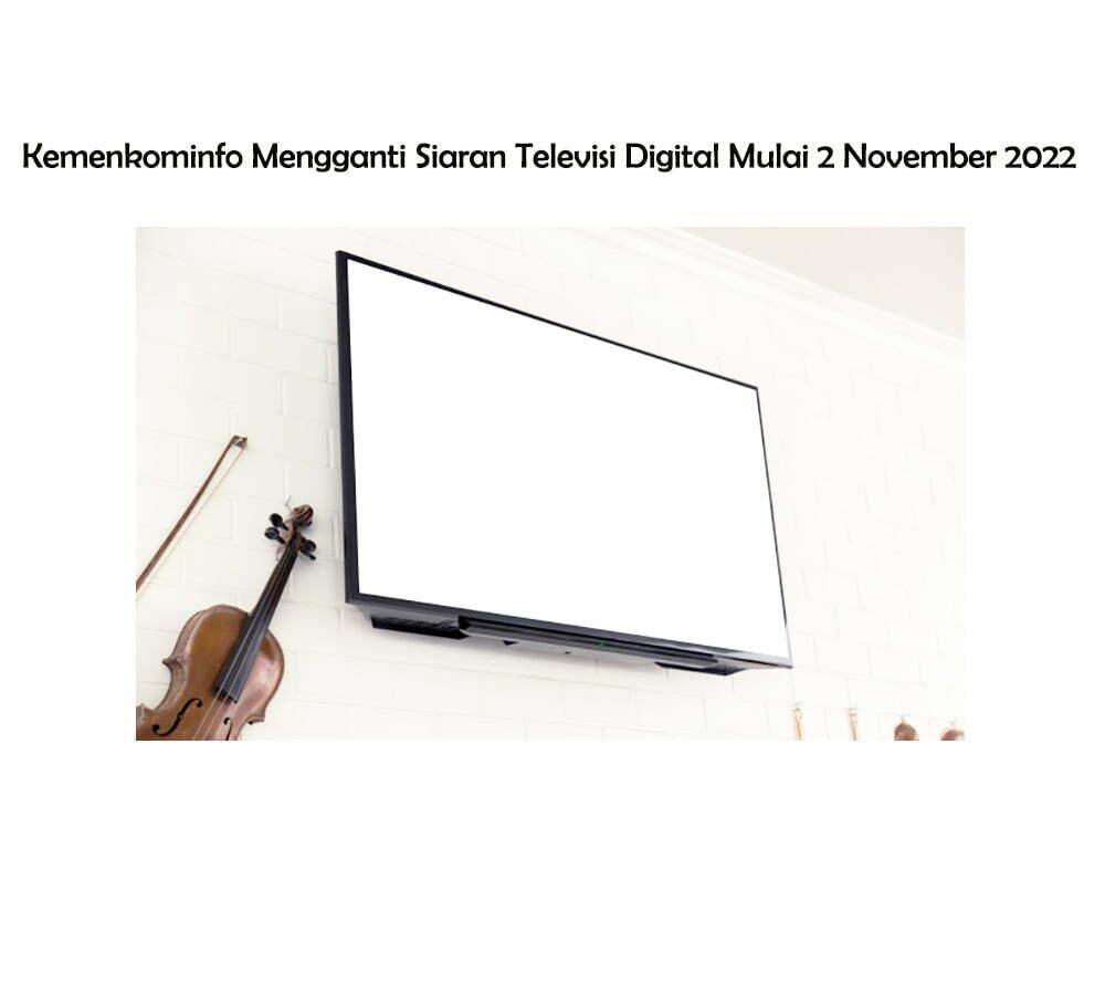 Kemenkominfo Mengganti Siaran Televisi Digital Mulai 2 November 2022 Smartpower media berita realistis jakarta