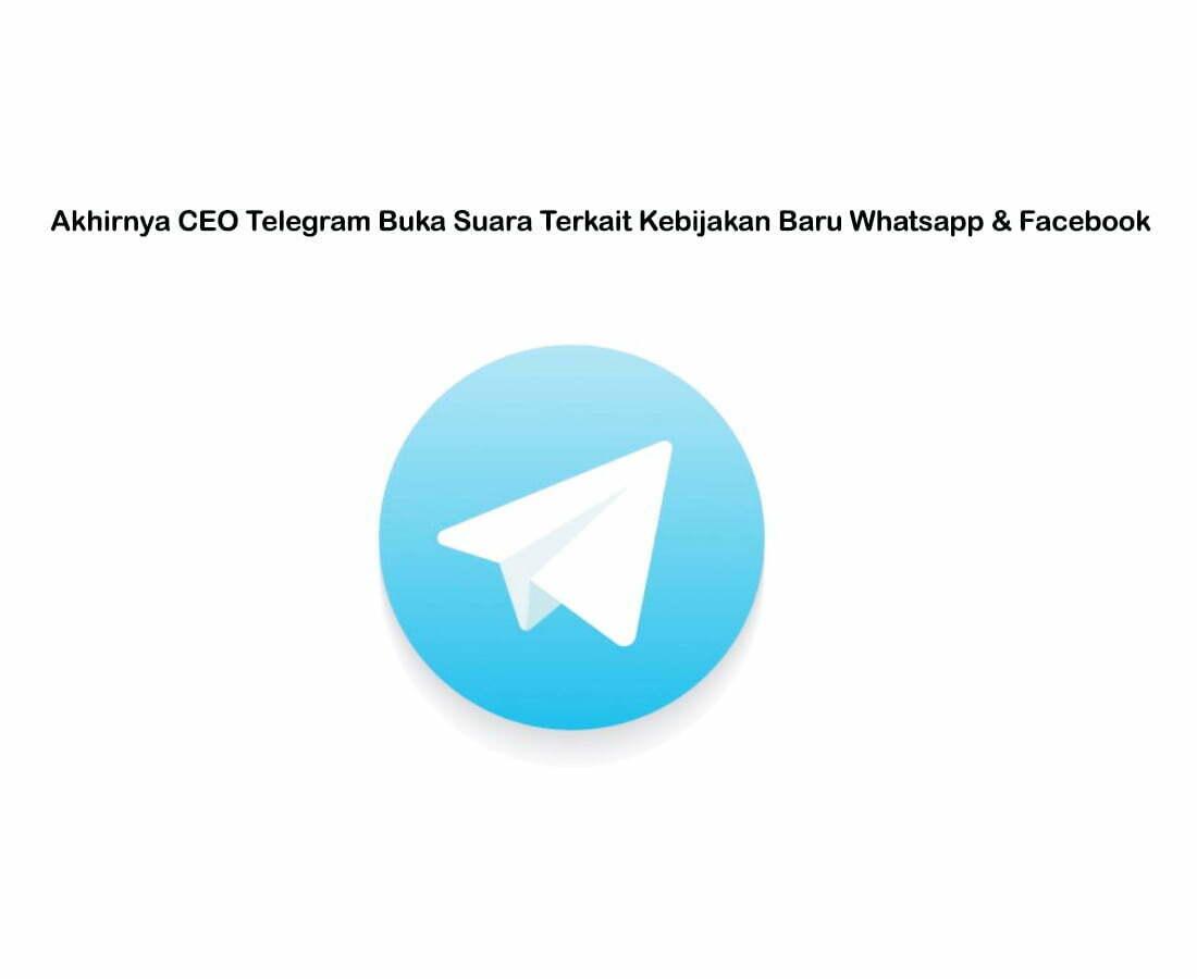 Akhirnya CEO Telegram Buka Suara Terkait Kebijakan Baru Whatsapp & Facebook SAELAND Property Perumahan subsidi berkualitas WAH